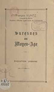 François Kuntz et René Sordes - Suresnes au Moyen Âge - Évolution urbaine.