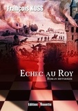 François Kuss - Echec au Roy.