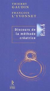 François L'Yvonnet et Thierry Gaudin - Discours de la méthode créatrice.
