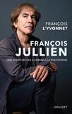François L'Yvonnet - François Jullien - Une aventure qui a dérangé la philosophie.