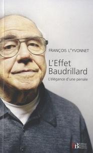 François L'Yvonnet - L'effet Baudrillard - L'élégance d'une pensée.