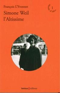 François L'Yvonnet - Simone Weil, l'altissime.
