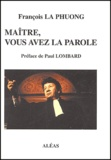 François La Phuong - Maître, vous avez la parole.