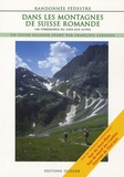 François Labande - Dans les montagnes de Suisse romande - 100 itinéraires de randonnée pédestre du Jura aux Alpes.