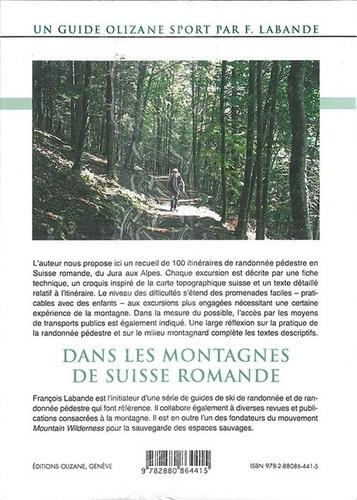 Dans les montagnes de Suisse romande. 100 itinéraires de randonnée pédestre du Jura aux Alpes