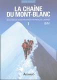François Labande - La chaîne du Mont-Blanc - Tome 1, A l'Ouest du col du Géant.