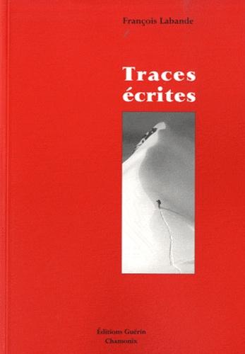François Labande - Traces écrites.