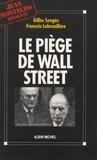 François Labrouillère et Gilles Sengès - Le Piège de Wall Street - L'affaire Pechiney-Triangle.