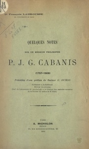 François Labrousse et Georges Dumas - Quelques notes sur un médecin philosophe P. J. G. Cabanis, 1757-1808.