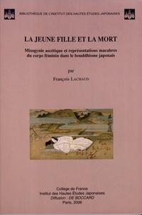 La jeune fille et la mort - Misogynie ascétique et représentations macabres du corps féminin dans le bouddhisme japonais.pdf