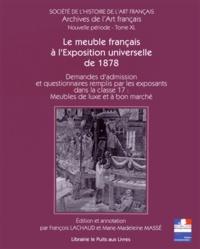 Le meuble français à lExposition universelle de 1878 - Demandes dadmission et questionnaires remplis par les exposants dans la classe 17 : meubles de luxe et à bon marché.pdf
