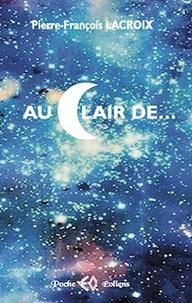 Francois lacr Pierre - Au clair de ......