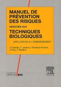 François Lacroux et Ivan Muranyi-Kovacs - Manuel de prévention des risques associés aux techniques biologiques. - Application à l'enseignement.