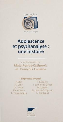 Adolescence et psychanalyse. Une histoire