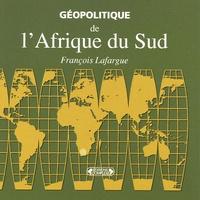 François Lafargue - Géopolitique de l'Afrique du Sud.