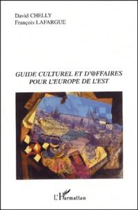 François Lafargue et David Chelly - Guide culturel et d'@ffaires pour l'Europe de l'Est.