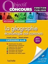 François Lafargue et Vincent Lafargue - La géographie économique aux concours.