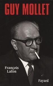 Ucareoutplacement.be Guy Mollet - Itinéraire d'un socialiste controversé (1905-1975) Image