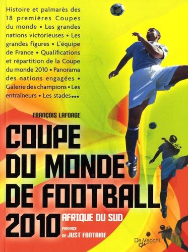 François Laforge - Coupe du monde de football 2010 - Afrique du Sud.