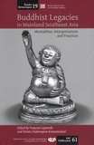 François Lagirarde - Buddhist legacies in Mainland Southeast Asia - Mentalities, Interpretations and Practices.