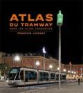 François Laisney - Atlas du tramway dans les villes françaises.