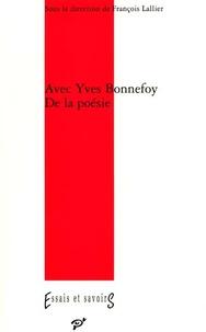 François Lallier et  Collectif - Avec Yves Bonnefoy - De la poésie.