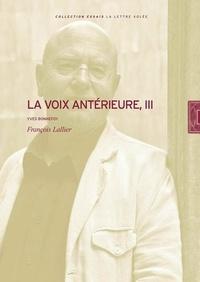 François Lallier - La voix antérieure, III - Yves Bonnefoy.