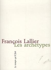François Lallier - Les archétypes.