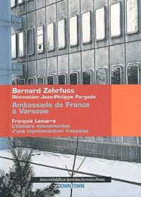 François Lamarre - Ambassade de France à Varsovie, 1962-1970 - L'histoire mouvementée d'une représentation française.