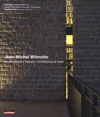 François Lamarre - Jean-Michel Wilmotte - Architrecture à l'oeuvre, édition bilingue français-anglais.