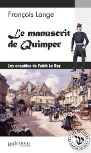 François Lange - Les enquêtes de Fañch Le Roy Tome 1 : Le manuscrit de Quimper.
