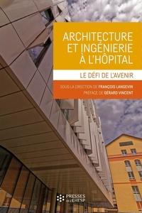 Architecture et ingénierie à lhôpital - Le défi de lavenir.pdf