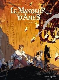 François Lapierre et Patrick Boutin-Gagné - Le mangeur d'âmes Tome 2 : La porte.