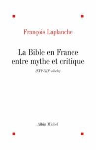 François Laplanche - La Bible en France.
