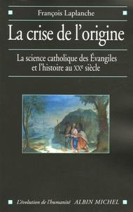 La crise de lorigine - La science catholique des Evangiles et lhistoire au XXe siècle.pdf