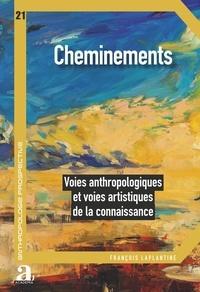 François Laplantine - Cheminements - Voies anthropologiques et voies artistiques de la connaissance.
