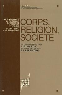 Jean-Baptiste Martin et François Laplantine - Corps, religion, société.