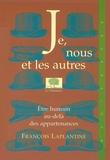 François Laplantine - Je, nous, et les autres.