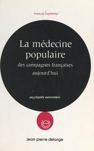 François Laplantine - La médecine populaire des campagnes françaises aujourd'hui.