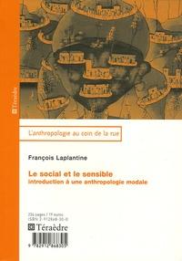 François Laplantine - Le social et le sensible - Introduction à une anthropologie modale.