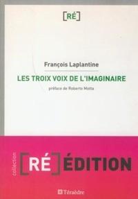 François Laplantine - Les trois voix de l'imaginaire.
