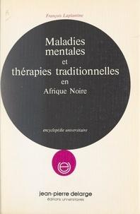 François Laplantine - Maladies mentales et thérapies traditionnelles en Afrique noire.
