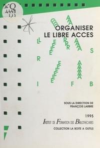 François Larbre - Organiser le libre accès.