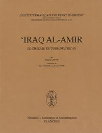 François Larché - 'Iraq al-Amir, le château du tobiade Hyrcan - Volume 2, Restitution et reconstruction, 2 volumes (texte et planches).