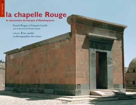 La chapelle Rouge, le sanctuaire de barque d'Hatshepsout, volume 1, fac-similés et photographies des scènes. La chapelle Rouge, le sanctuaire de barque d'Hatshepsout, 1