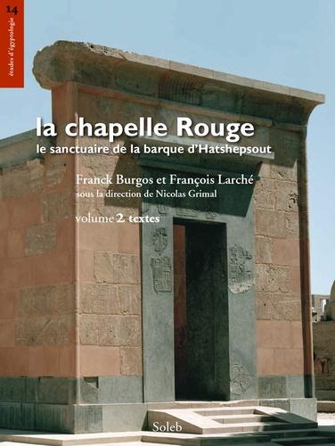 La chapelle Rouge, le sanctuaire de barque d'Hatshepsout, volume 2, textes. La chapelle Rouge, le sanctuaire de barque d'Hatshepsout, 2