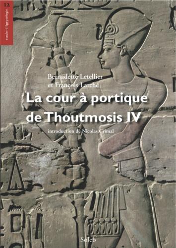 La cour à portique de Thoutmosis IV, volume de textes. La cour à portique de Thoutmosis IV, textes