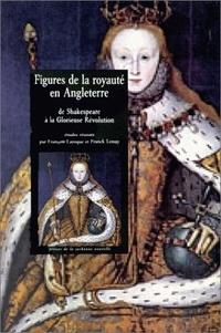 Figures de la royauté en Angleterre - De Shakespeare à la Glorieuse Révolution.pdf