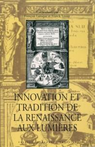 François Laroque et Franck Lessay - Innovation et tradition de la Renaissance aux Lumières.