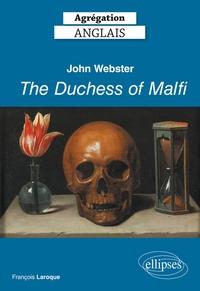 François Laroque - John Webster, The Duchess of Malfi, Agrégation Anglais.